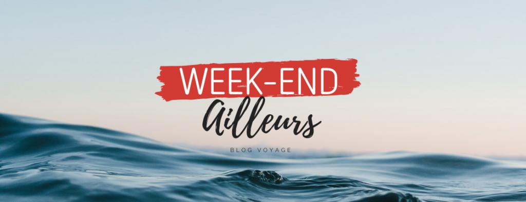 Week-end Ailleurs, blog voyage en France et en Europe